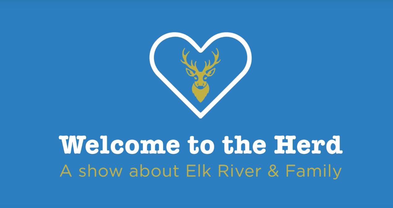 Welcome to the Herd, Elk River